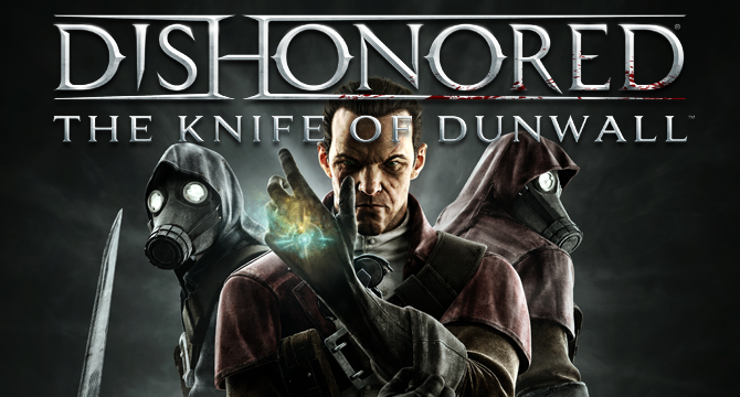 Dishonored: The Knife of Dunwall se lanseaza in aprilie