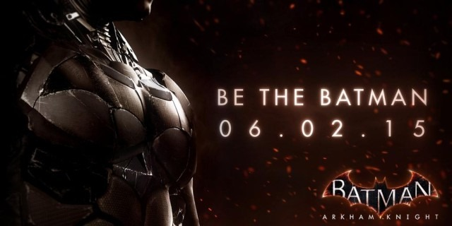 Batman Arkham Knight are o dată oficială de lansare [VIDEO]